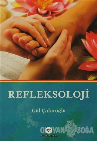 Refleksoloji - Gül Çakıroğlu - Kassandra Yayınları