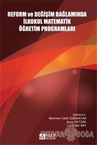Reform ve Değişim Bağlamında İlkokul Matematik Öğretim Programları - K