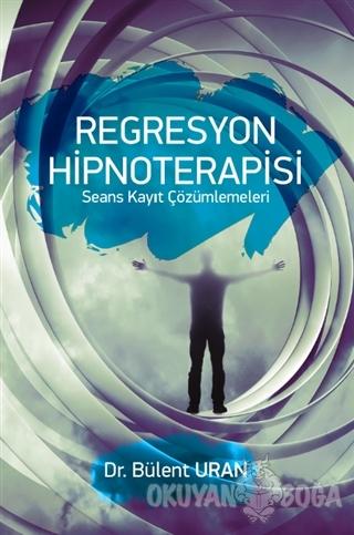 Regresyon Hipnoterapisi - Bülent Uran - Pusula (Kişisel) Yayıncılık