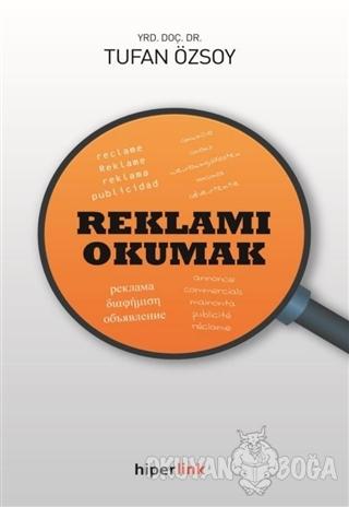 Reklamı Okumak - Tufan Özsoy - Hiperlink Yayınları