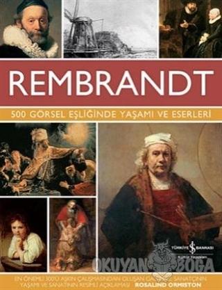Rembrandt - 500 Görsel Eşliğinde Yaşamı ve Eserleri (Ciltli) - Rembran