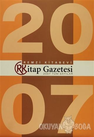 Remzi Kitap Gazetesi 2007 Tüm Sayıları - Kolektif - Remzi Kitabevi