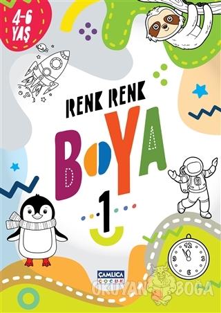 Renk Renk Boya 1 (4-6 Yaş) - Kolektif - Çamlıca Çocuk Yayınları