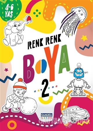 Renk Renk Boya 2 (4-6 Yaş) - Kolektif - Çamlıca Çocuk Yayınları