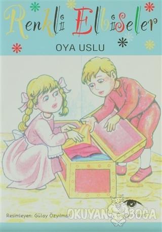 Renkli Elbiseler - Oya Uslu - Ceylan Yayınları