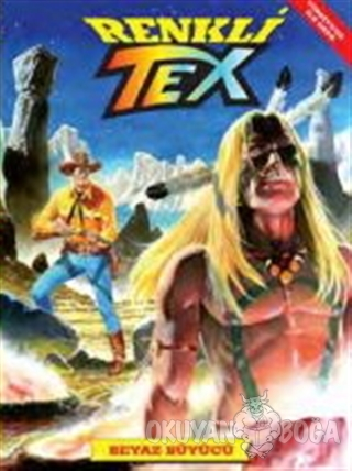 Renkli Tex 3: Beyaz Büyücü - Mauro Boselli - Çizgi Düşler Yayınevi