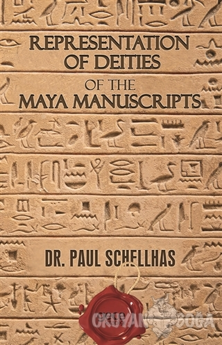 Representation of Deities of The Maya Manuscripts - Paul Schellhas - G