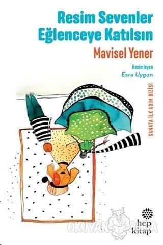 Resim Sevenler Eğlenceye Katılsın - Mavisel Yener - Hep Kitap
