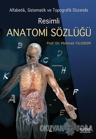 Resimli Anatomi Sözlüğü - Mehmet Yıldırım - Nobel Tıp Kitabevi