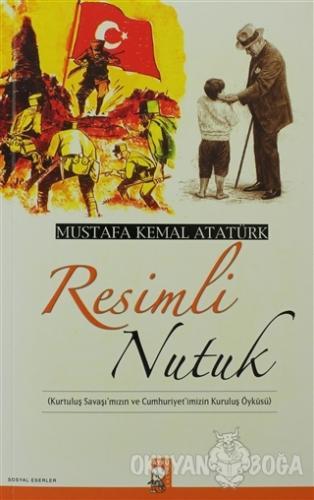 Resimli Nutuk - Mustafa Kemal Atatürk - IQ Kültür Sanat Yayıncılık
