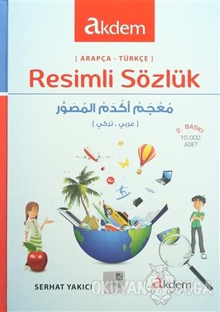 Resimli Sözlük (Arapça-Türkçe) (Ciltli) - Serhat Yakıcı - Akdem Yayınl