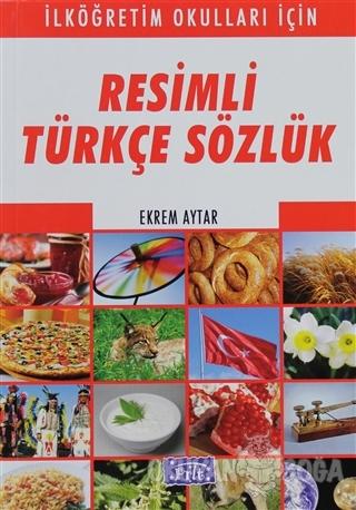 Resimli Türkçe Sözlük - Ekrem Aytar - Parıltı Yayınları