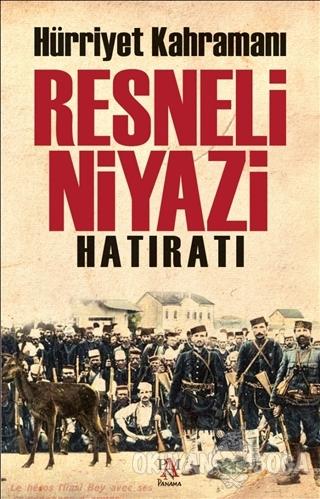 Resneli Niyazi Hatıratı - Resneli Niyazi - Panama Yayıncılık