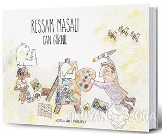 Ressam Masalı (Ciltli) - Can Göknil - Bozlu Art Project