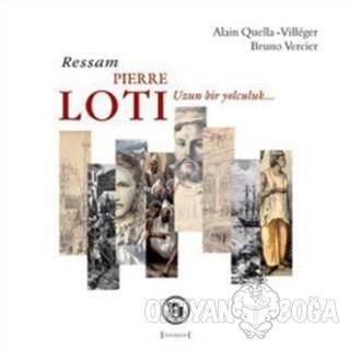 Ressam Pierre Loti (Ciltli) - Alain Quella-Villeger - Kırmızı Yayınlar