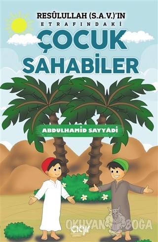 Resulullah (s.a.v.)'ın Etrafındaki Çocuk Sahabiler - Abdülhamid Sayyad
