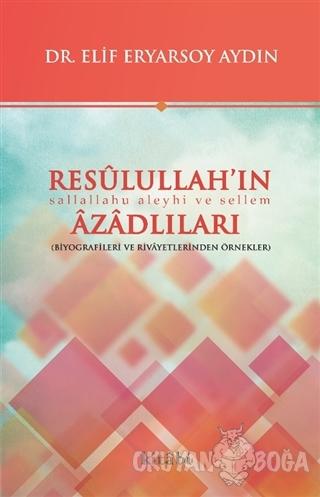 Resulullah'ın Azadlıları - Elif Eryarsoy Aydın - Kitabi Yayınevi