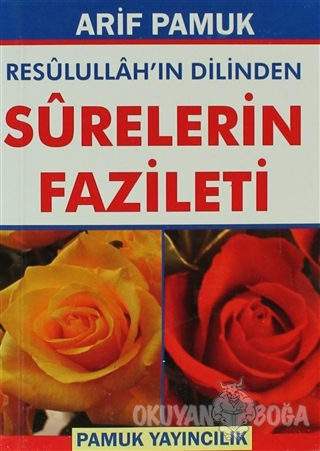 Resulullah'ın Dilinden Surelerin Fazileti (Dua-105) - Arif Pamuk - Pam