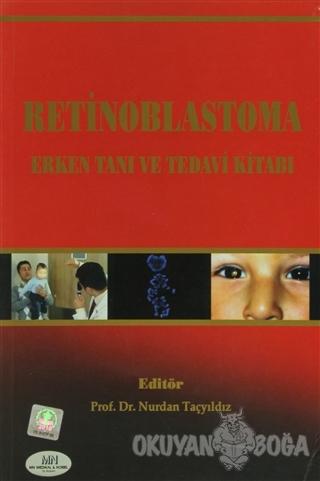 Retinoblastoma Erken Tanı ve Tedavi Kitabı - Nurdan Taçyıldız - MN Med