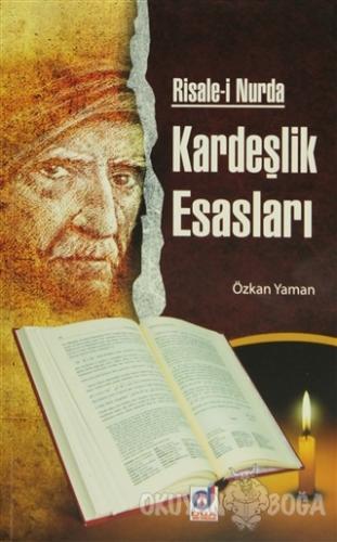 Risale-i Nurda Kardeşlik Esasları - Özkan Yaman - Dua Yayınları
