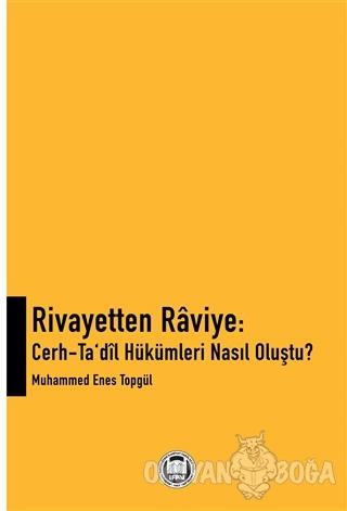 Rivayetten Raviye - Cerh-Ta'dîl Hükümleri Nasıl Oluştu?