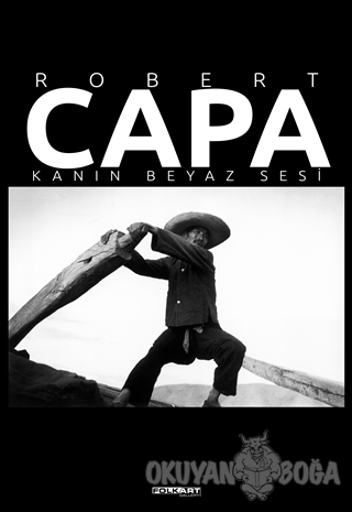Robert Capa – Kanın Beyaz Sesi (Ciltli) - Fahri Özdemir - Folkart Gall