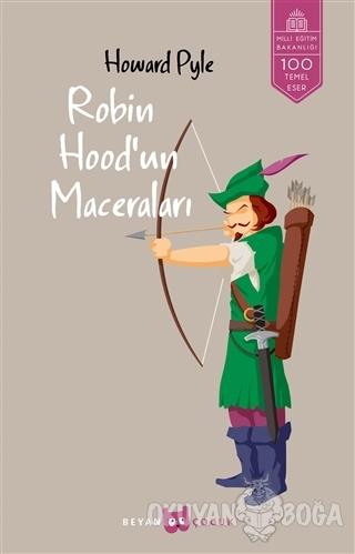 Robin Hood'un Maceraları (Tam Metin) - Howard Pyle - Beyan Yayınları