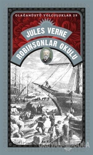 Robinsonlar Okulu - Olağanüstü Yolculuklar 29 - Jules Verne - Alfa Yay