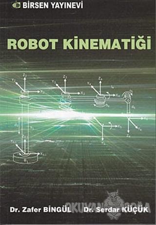 Robot Kinematiği - Serdar Küçük - Birsen Yayınevi