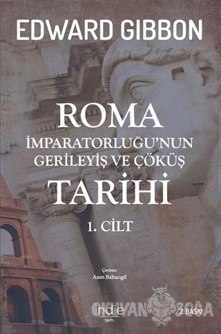 Roma İmparatorluğu'nun Gerileyiş ve Çöküş Tarihi 1. Cilt - Edward Gibb