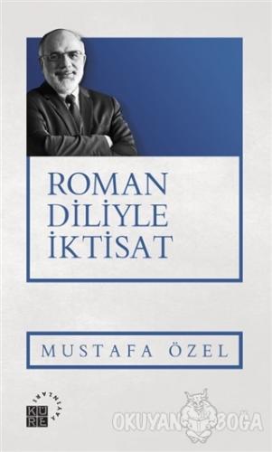 Roman Diliyle İktisat - Mustafa Özel - Küre Yayınları