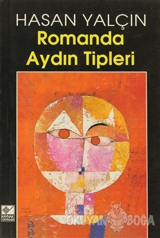 Romanda Aydın Tipleri - Hasan Yalçın - Kaynak Yayınları