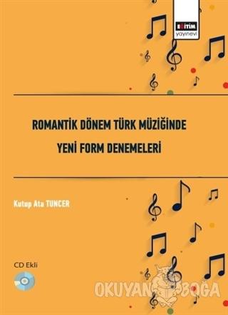 Romantik Dönem Türk Müziğinde Yeni Form Denemeleri - Kutup Ata Tuncer