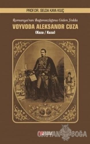 Romanya'nın Bağımsızlığına Giden Yolda Voyvoda Aleksandr Cuza - Selda