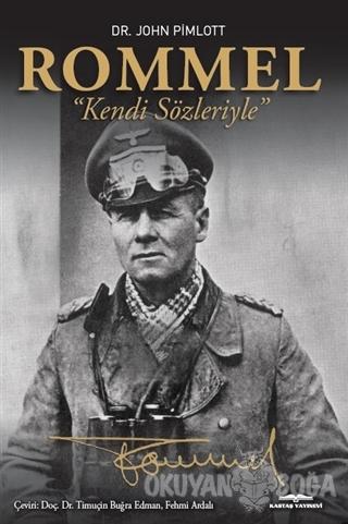 Rommel - Kendi Sözleriyle - John Pimlott - Kastaş Yayınları