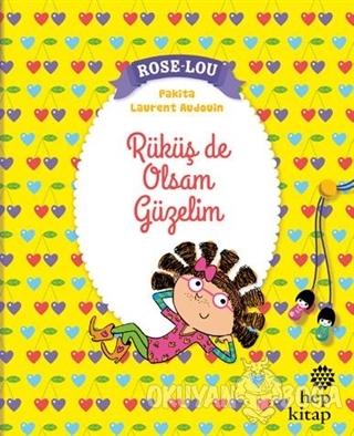 Rose - Lou: Rüküş de Olsam Güzelim