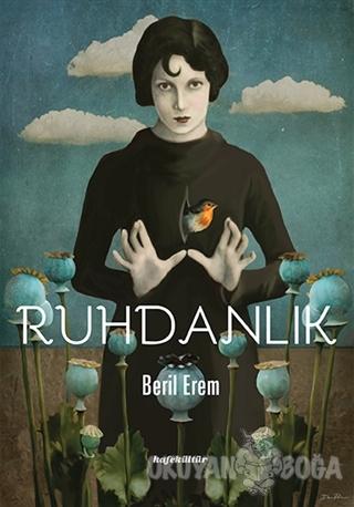 Ruhdanlık - Beril Erem - Kafe Kültür Yayıncılık