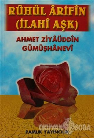 Ruhul Arifin - İlahi Aşk (Tasavvuf-019) - Ahmed Ziyaüddin Gümüşhanevi