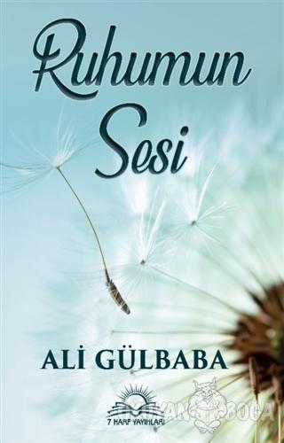 Ruhumun Sesi - Ali Gülbaba - 7 Harf Yayınları