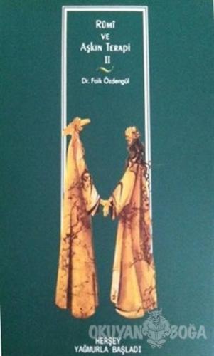 Rumi ve Aşkın Terapi 2 - Faik Özdengül - Karatay Akademi