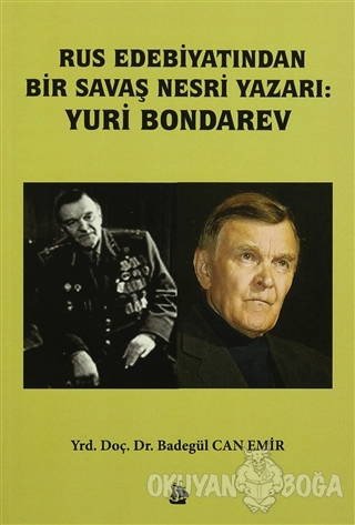 Rus Edebiyatından Bir Savaş Nesri Yazarı: Yuri Bondarev - Badegül Can
