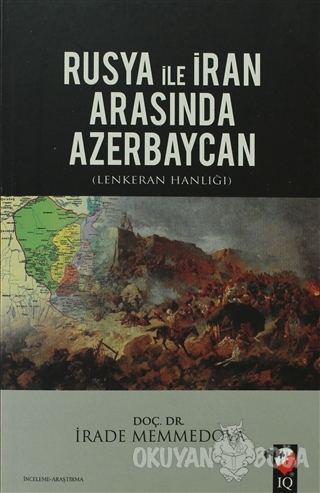 Rusya ile İran Arasında Azerbaycan - İrade Memmedova - IQ Kültür Sanat