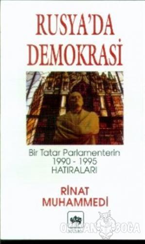Rusya'da Demokrasi Bir Tatar Parlamenterin 1990-1995 Hatıraları - Rina