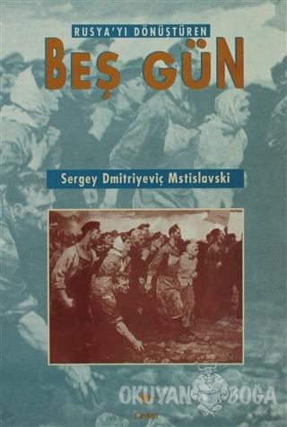 Rusya'yı Dönüştüren Beş Gün - Sergey Dmitriyeviç Mstislavski - Ceylan