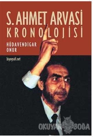 S. Ahmet Arvasi Kronolojisi - Hüdavendigar Onur - Biyografi Net İletiş