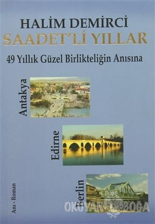 Saadet'li Yıllar - Halim Demirci - Ceren Yayıncılık