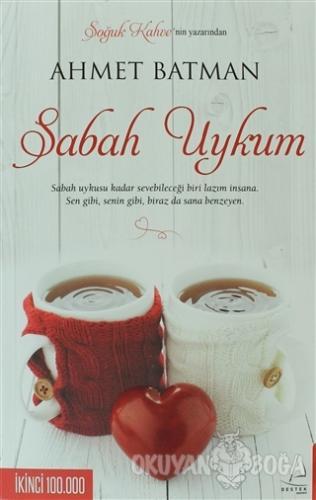 Sabah Uykum - Ahmet Batman - Destek Yayınları