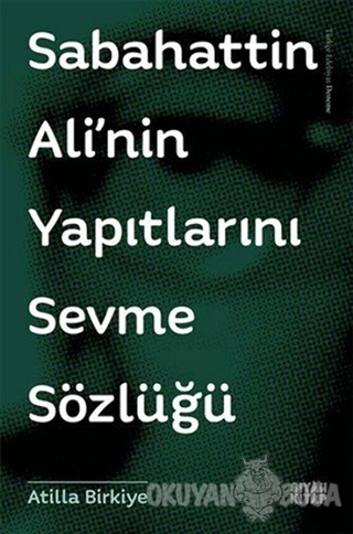 Sabahattin Ali'nin Yapıtlarını Sevme Sözlüğü - Atilla Birkiye - Siyah