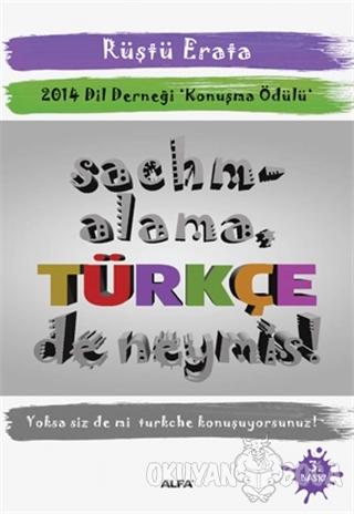 Sachmalama Türkçe De Neymiş! - Rüştü Erata - Alfa Yayınları