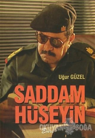 Saddam Hüseyin - Uğur Güzel - Emre Yayınları